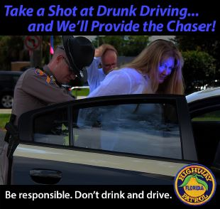 Take a shot at drinking and driving…FHP will provide the chaser