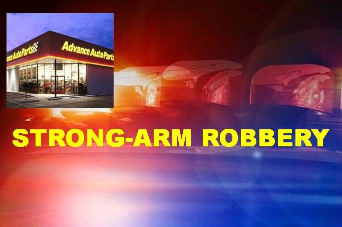 Strong-arm robbery at Advanced Discount Auto Parts