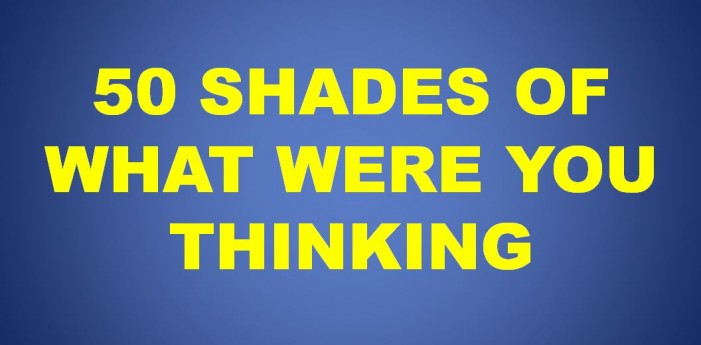 50 shades of what were you thinking