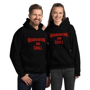 quarantine and chill, ismellpennies, covid-19, hoodies